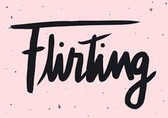 """""""Flirting"""" from 40 Days of Bullshit (A blog inspired 40 Days of Dating)"""