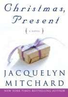 Christmas, Present by Jacquelyn Mitchard