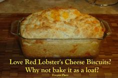 Red lobster cheddar biscuit...loaf