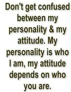 My personality vs. my attitude