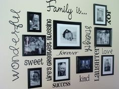 LOVE these wall sayings ... they would look beautiful surrounding PMall's photo canvases!