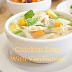 Chicken Soup with Vegetables   #JoyfulLiving soups, recip meat, paleo food, meat chicken, clean eat, vegetables, chicken seafood, chicken soup
