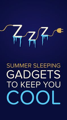 Beat the heat with these gadgets.