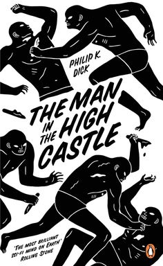 The Man in the High Castle by Philip K Dick. Cover design by Cleon Peterson