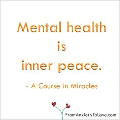 Mental Health is Inner Peace - A Course in Miracles