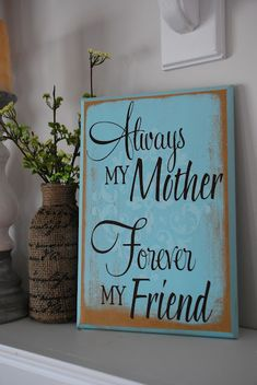 always my mother...
