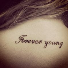 forever young tattoo <3