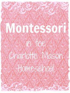 Montessori in a Charlotte Mason Homeschool by @Cindy West (Our Journey Westward)