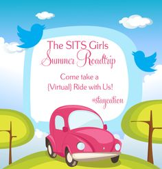 We're Taking a Staycation! And You're Invited, So Come, K? @sitsgirls @The SITS Girls