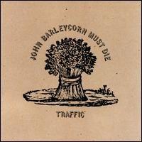 John Barleycorn Must Die-1970-Traffic