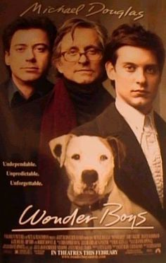 20. WONDER BOYS - Someone told me this was one of the best books about writing ever written, but they didn't tell me about Poe, the dog. I wouldn't have watched if I'd known about the dog. And yet, we had to know what happened so we watched the whole thing.