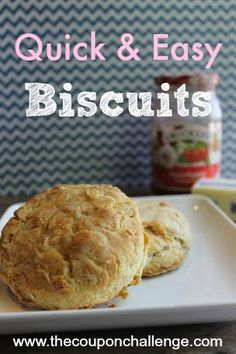 Quick Easy Biscuits:  great go-to recipe