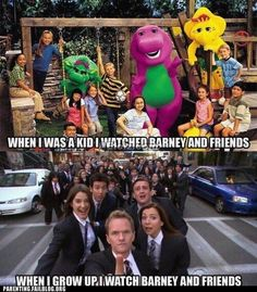 Heehee- I watched Barney the dino when I babysat Hated it, Love Barney now cuz he's Legend-wait for it- Dairy