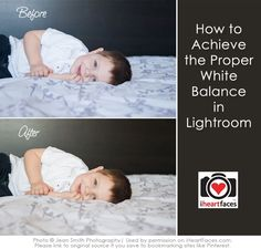 How to Achieve the Proper White Balance in Lightroom via iHeartFaces.com
