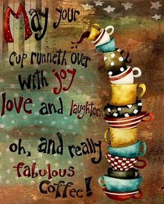 kitchens, cup runneth, teas, art prints, coffee cups, coffee time, cup of coffee, coffee quotes, laughter