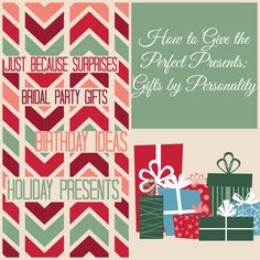How to Give the Perfect Present: Gifts by Personality from @AllFreeDIYWeddings - Find the prefect Christmas gift idea, birthday gift idea and more!