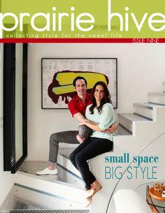 Prairie Hive magazine spring/2013 #design #lifestyle #travel #entertaining #decor #bimonthly #free