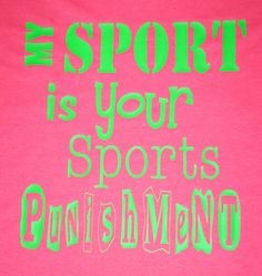 Running motivation T-shirts My sport is your sports punishment. $21.99, via Etsy.