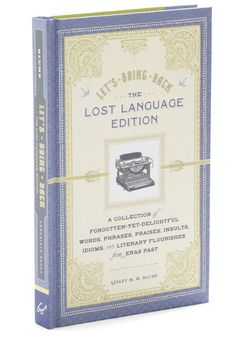 Let's Bring Back Lost Language Edition, #ModCloth