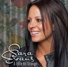 A little bit STRONGER....-Sara Evans