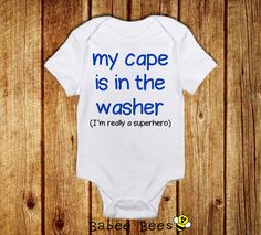 Cape is in the Washer Funny Baby Bodysuit Funny Baby by BabeeBees, $15.00