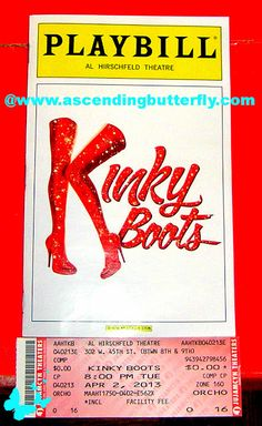 What is a Theatre Board of Ascending Butterfly without me including a shot of my playbill and ticket? Kinky Boots The Musical on Broadway is phenomenal! RUN and get your tickets today my butterflies you will not regret it!