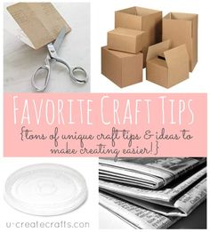 Favorite Craft Tips - craft clean up, glue gun strings, paint tricks, and more!
