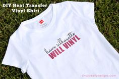 DIY Heat Transfer Vinyl Shirt: Have Silhouette Will Vinyl by Simply Kelly Designs #Silhoeutte #HTV #Silhouette Challenge silhouett cameo, vinyl shirt
