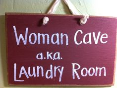 Woman Cave a.k.a Landry room funny wood sign laundry room decoation, laundry room decoration. $9.99, via Etsy.