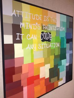 """neat idea for a board + quote """"Attitude is the mind's paintbrush it can color any situation"""""""
