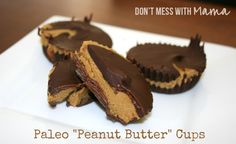 """Paleo """"Peanut Butter"""" Cups - Don't Mess with Mama.com"""