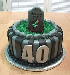 Funny 40th Birthday Cake <3 - I should do something like this for John's 30th this year!! Hahaha!