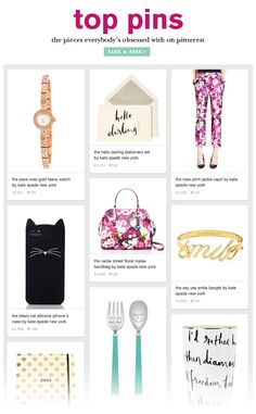 "Kate Spade promoting their top Pinned items in email marketing. I want them all!    ""top pins. the pieces everbody's obsessed with on pinterest. take a peek >"""