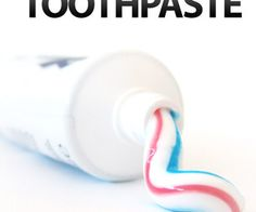 9 Unusual Uses for Toothpaste