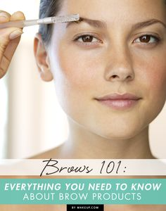 Brows 101: Everything You Need to Know About Brow Products