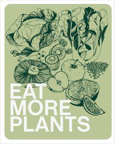 Eat More Plants  :)