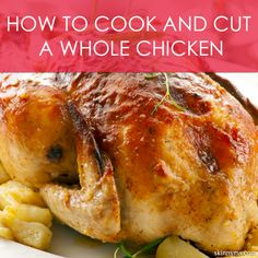 How To Cook and Cut a Whole Chicken