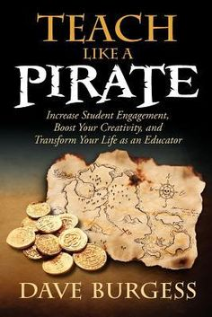 Teach Like a Pirate (Book Review and Giveaway) - The Cornerstone