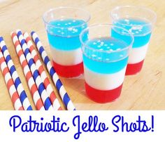 There is literally no better way to celebrate our Independence Day than with red, white and blue jello shots!