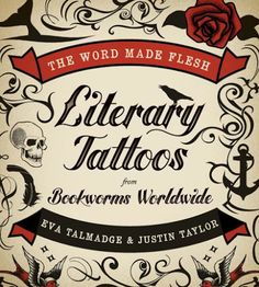 "Love tattoos? Are you a book nerd? Check out my review, ""The Word Made Flesh: Literary Tattoos from Bookworms Worldwide at my blog, MPL's Book Nook"
