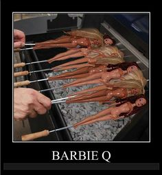 It's Barbies on the barbie!
