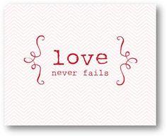 love never fails...NEVER