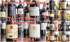 NEW LIST! The Reverse Wine Snob: Top 10 Red Wines Under $20 - Fall 2014 Edition. http://www.reversewinesnob.com/2014/09/top-10-red-wines-under-20-dollars.html #wine #winelover