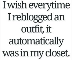 Omg yes. I'm going to need a bigger closet.