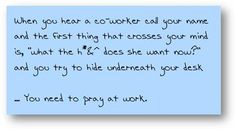 Do you need to pray at work? #2