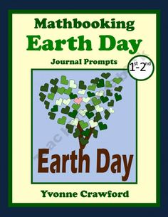For 1st and 2nd grade - 10 math journal prompts with an Earth Day theme.