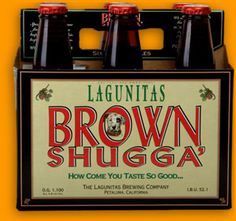 Great Seasonal Brew! Lagunitas Brewing Company Brown Shugga' How Come you Taste So Good?? Boatloads of Pure Brown Sugar in Each Batch, That's How! The Rich, Roasty and Mysteriously Drinkable Ale might best be described as... Irresponsible.