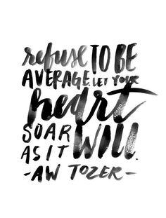 aw tozer, heart soar, inspir, word, averag, quot, refus, live, eva black