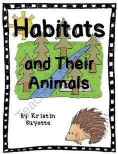 Habitats and Their Animals from 1st Grade is Easy Peesy! on TeachersNotebook.com -  (136 pages)  - Habitats