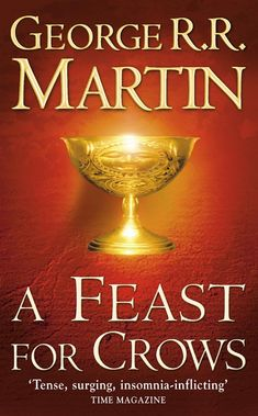 A Feast for Crows by George R. R. Martin (Available on the Game of Thrones Nook)